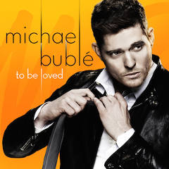 Michael-Bublé-To-Be-Loved