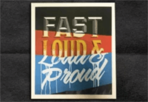 FREE Fast, Loud, & Proud Poster