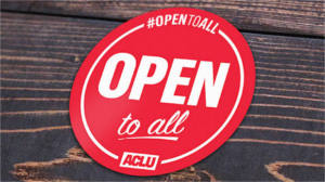 FREE Open to All Sticker from ACLU