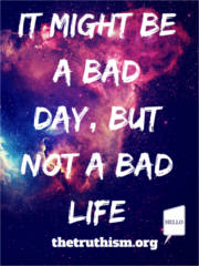 FREE It might be a bad day, but not a bad life Sticker