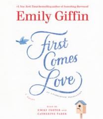 FREE First Comes Love by Emily Giffin Audiobook Download
