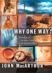 FREE Why One Way? By John MacArthur Book