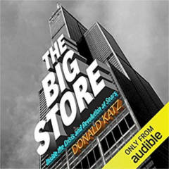 FREE The Big Store: Inside the Crisis and Revolution at Sears Audiobook Download