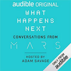 FREE What Happens Next? Conversations from MARS Audiobook Download
