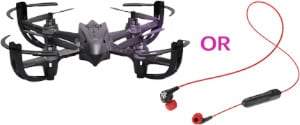 FREE Drone or Earbud